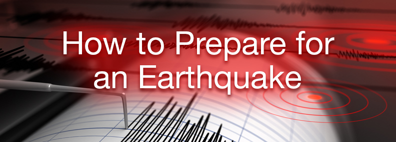 How to Prepare for an Earthquake