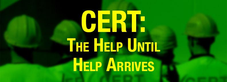 CERT The help until help arrives