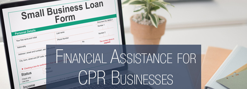Financial Assistance for CPR Businesses