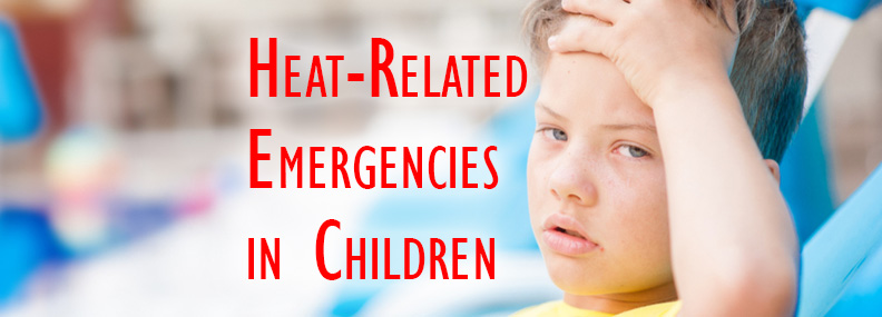 Heat-Related Emergencies in Children