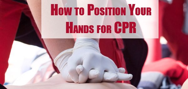 How to position your hands for CPR
