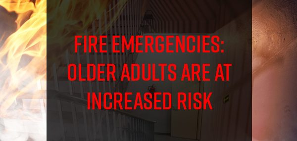 Fire-Emergencies-Older-Adults-Are-At-Increased-Risk