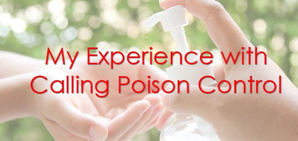 my experience with calling poison control