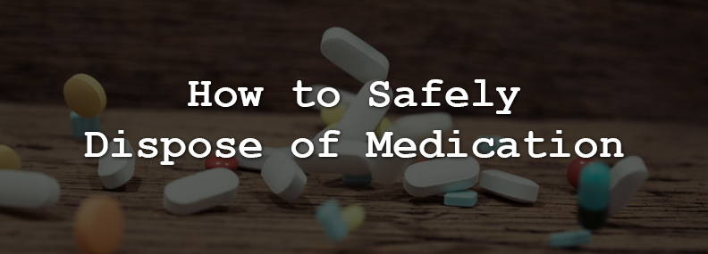 How to safety dispose of medication