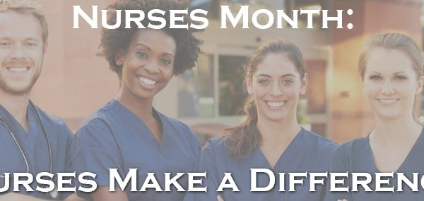 Nurses Month - Nurses make a difference
