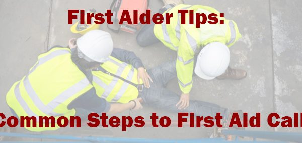 First Aider Tips - 5 Common Steps to First Aid Calls